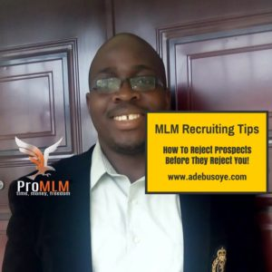 Best MLM Recruiting Tips On How To Reject Prospects Before They Reject You
