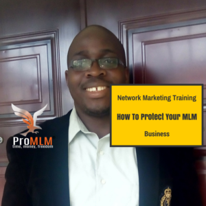 Network Marketing Training- How To Protect Your MLM Business 2021