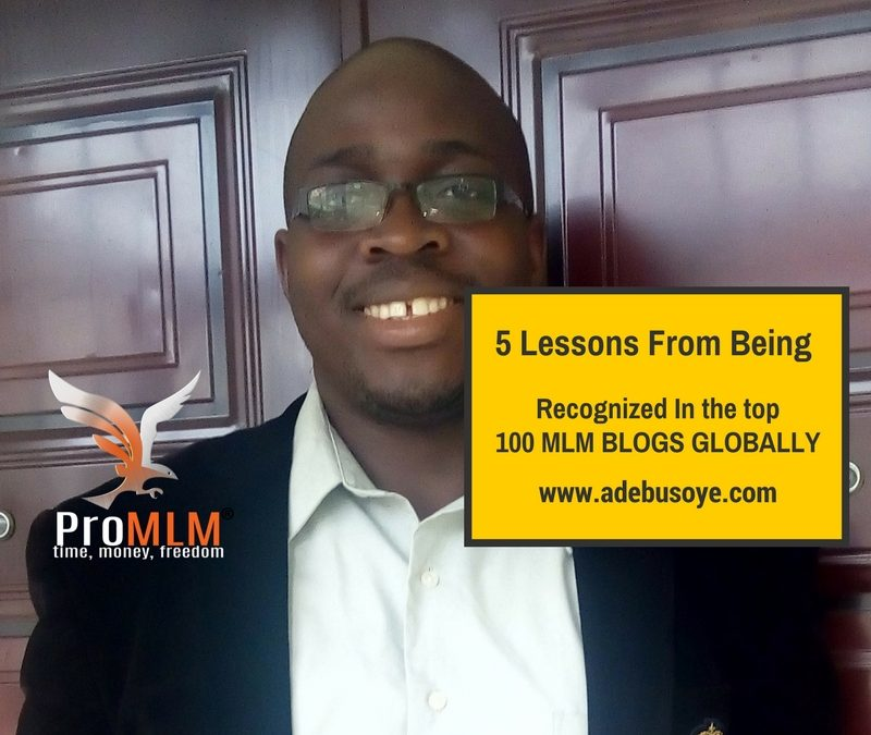 5 Lessons I Learned from Being Recognized in the Top 100 MLM Blogs Worldwide.