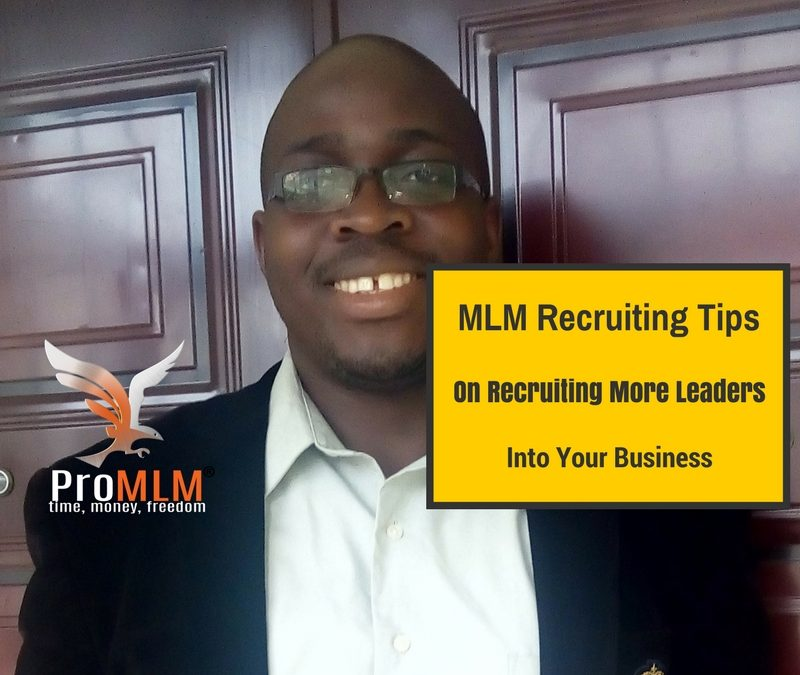 MLM Recruiting Tips On Recruiting More Leaders