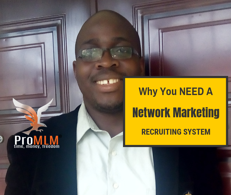 This Network Marketing Recruiting System Will Triple Your Recruiting