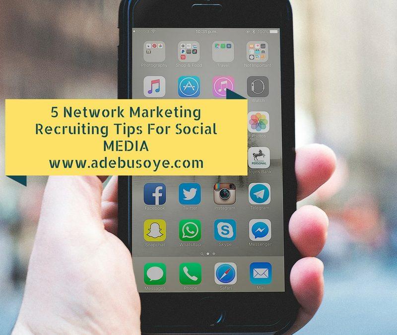 5 Insane Social Media Network Marketing Recruiting Tips