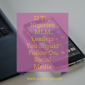 12 Top Nigerian MLM Leaders To Follow On Social Media