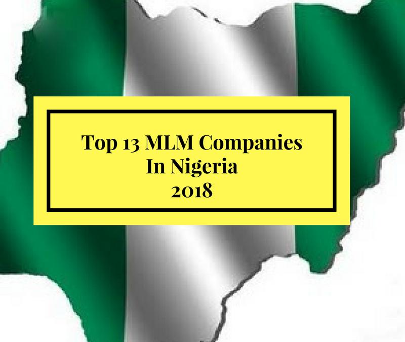 The 13 Top Popular MLM Companies In Nigeria 2018 | Network Marketing Company