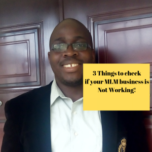 MLM Success- 3 things to check if your MLM business is not working