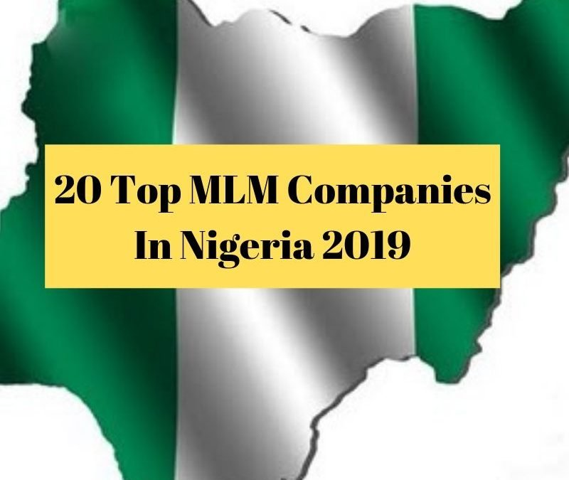Exclusive: The 20 Top MLM Companies in Nigeria 2019