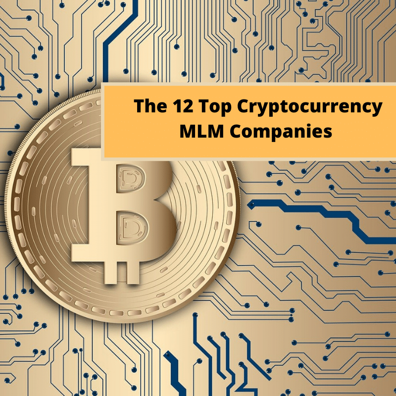 12 top cryptocurrency MLM companies
